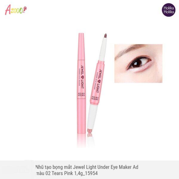 Nhũ tạo bọng mắt 2 đầu Holika Holika Jewel Light Under Eye Maker Ad màu 02 Tears Pink 1,6g_15954 1